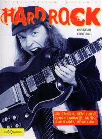 Hard Rock : Led Zeppelin, Deep Purple, Black Sabbath, AC-DC, Iron Maiden, Metallica et les monstres du rock !