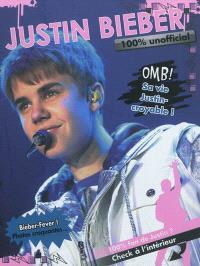 Justin Bieber : 100 % unofficial