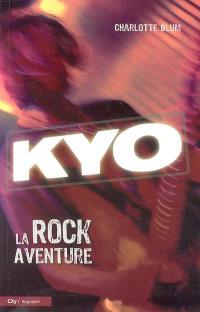 Kyo : la rock aventure