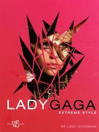 Lady Gaga : extreme style