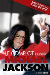Le complot contre Michael Jackson : la vérité sur le procès
