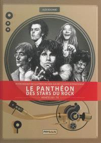 Le panthéon des stars du rock : petites biographies illustrées des gens qui ont la classe internationale. Volume 1, Années 60-70