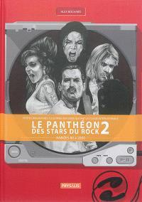 Le panthéon des stars du rock : petites biographies illustrées des gens qui ont la classe internationale. Volume 2, Années 80 à 2000