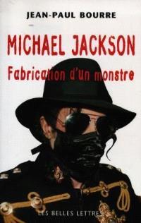 Michael Jackson : fabrication d'un monstre