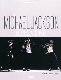 Michael Jackson : le phoenix pop