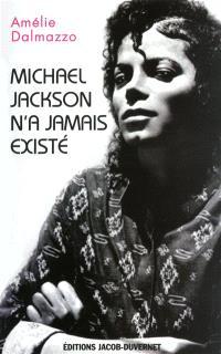 Michael Jackson n'a jamais existé : étude d'un mythe contemporain
