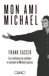 Mon ami Michael : les révélations du confident et assistant de Michael Jackson