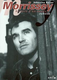 Morrissey : histoire d'un dandy rebelle