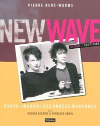 New wave, photo-journal des années modernes : 1977-1983 : album