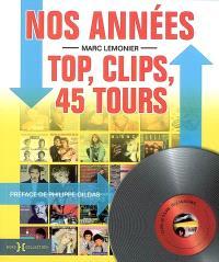 Nos belles années Top, clips et 45 tours : 1984-1991