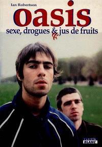 Oasis : sexe, drogues et jus de fruits