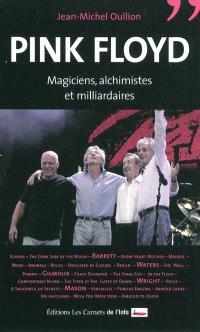 Pink Floyd : magiciens, alchimistes et milliardaires