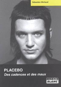 Placebo : des cadences et des maux