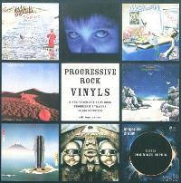 Progressive rock vinyls : histoire subjective du rock progressif à travers 40 ans de vinyles