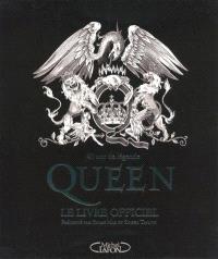 Queen : le livre officiel : 40 ans de légende