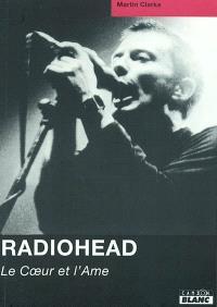 Radiohead : le coeur et l'âme