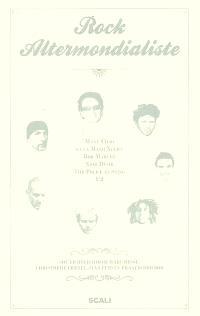 Rock altermondialiste : Manu Chao et la Mano Negra, Bob Marley, Noir Désir, The Police et Sting, U2