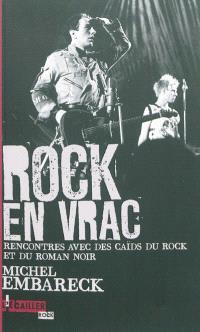 Rock en vrac : rencontres avec des caïds du rock et du roman noir