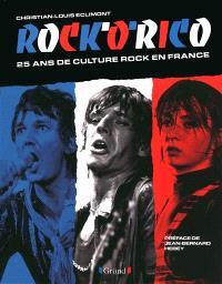 Rock'o'rico : 25 ans de culture rock en France