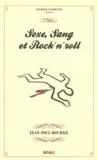 Sexe, sang et rock'n roll