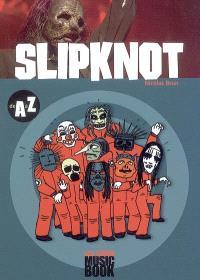 Slipknot de A à Z