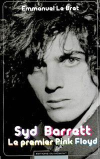 Syd Barrett : le premier Pink Floyd