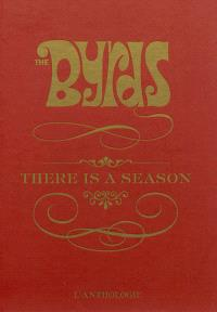 The Byrds : there is a season : l'anthologie