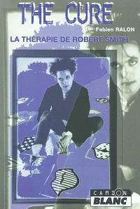 The Cure : la thérapie de Robert Smith