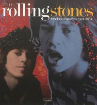 The Rolling Stones : photobiographie, 1962-2012