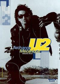 U2 : l'archange mécanique