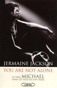 You are not alone : le vrai Michael dans les yeux de son frère