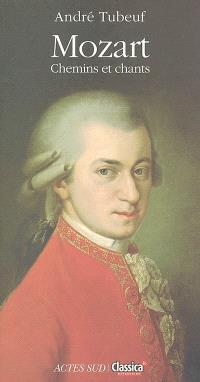 Mozart : chemins et chants