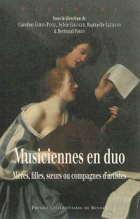 Musiciennes en duo : mères, filles, soeurs ou compagnes d'artistes