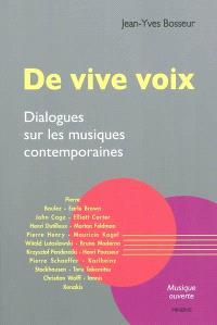 De vive voix : dialogues sur les musiques contemporaines