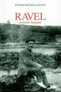 Ravel, portraits basques