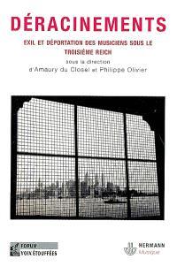 Déracinements : musique, exil et transfert culturel pendant et après le troisième Reich