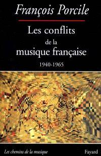 Les conflits de la musique française, 1940-1965