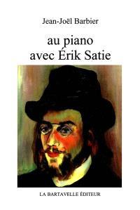 Au piano avec Erik Satie