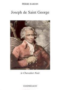 Joseph Sieur de Saint-George : le chevalier noir