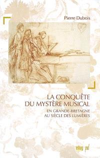 La conquête du mystère musical : dans la Grande-Bretagne des Lumières