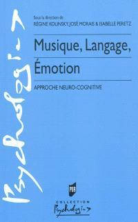 Musique, langage, émotion : approche neuro-cognitive