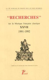 Recherches sur la musique française classique. n° 27, 1991-1992