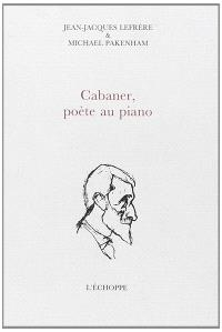 Cabaner, poète au piano