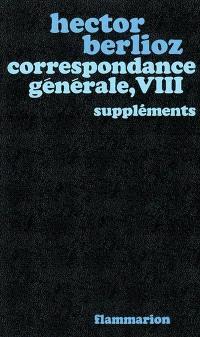 Correspondance générale. Volume 8, Suppléments