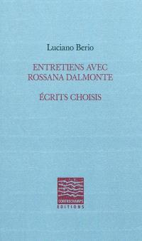 Entretiens avec Rossanna Dalmonte : écrits choisis