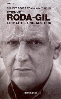 Etienne Roda-Gil : le maître enchanteur