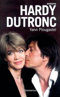 Hardy-Dutronc : biographie
