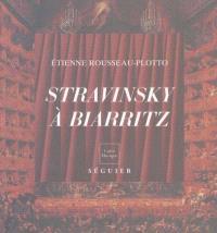 Igor Stravinsky à Biarritz