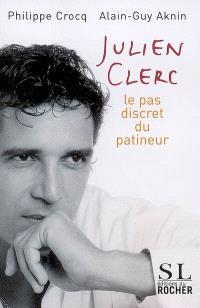 Julien Clerc : le pas discret du patineur