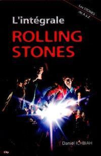 L'intégrale Rolling Stones : les Stones de A à Z